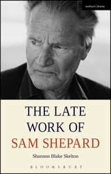 Book cover for The Late Work of Sam Shepard